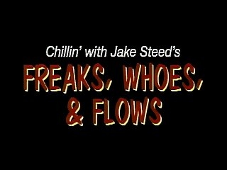 Freaks Whoes and Flows