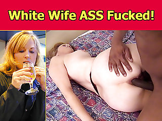 White Wife Ass Fucked!