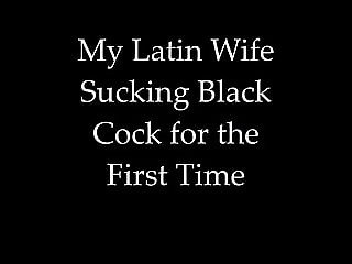 My Latin Wife Sucking Black Cock for the First Time