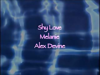 Melanie X Shy Love Alex Devine Three