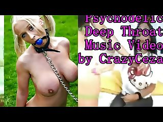 Psychodelic Deep Throat Music Compilation by CrazyCezar