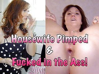Housewife Pimped & Fucked in the Ass!