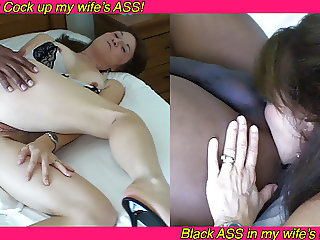 Black Cock up my wife's ass - Black ass in my wife's mouth!